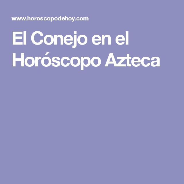 El Conejo en el Horóscopo Azteca