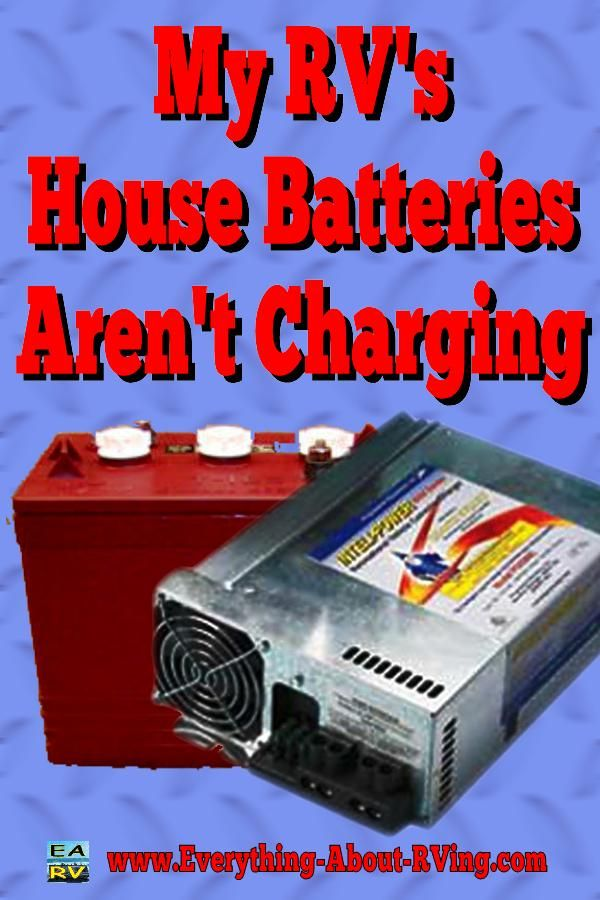 Here Is Our Answer To  My Rv U0026 39 S House Batteries Aren U0026 39 T