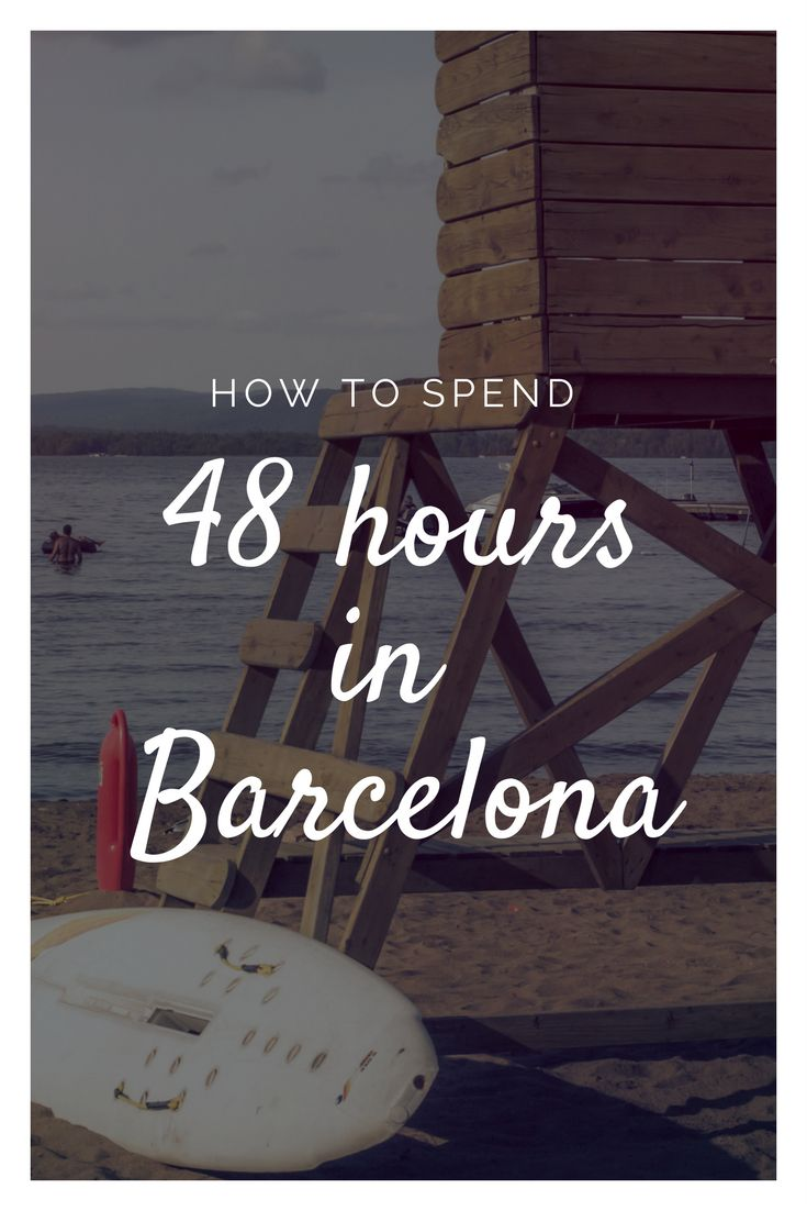 How to spent 48 hours in Barcelona/ como pasar 48 horas in Barcelona