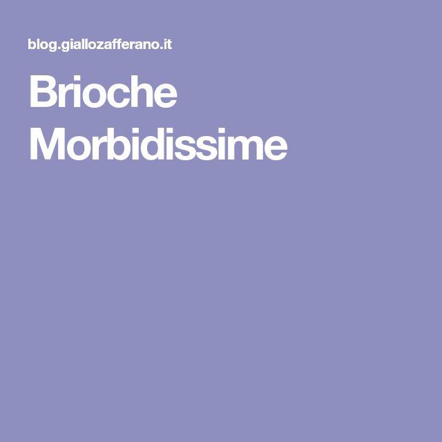 Brioche Morbidissime