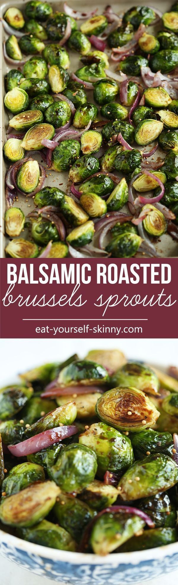 Balsamic Roasted Brussels Sprouts - this would be the perfect healthy recipe to serve with dinner instead of my normal boring salad.