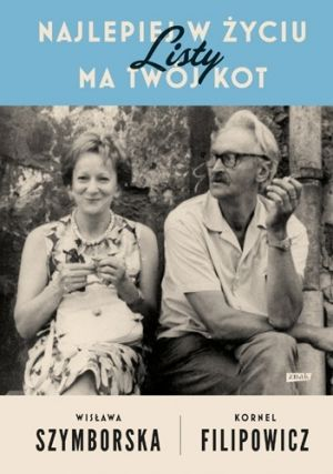 Wisława Szymborska Najlepiej w życiu ma twój kot. Listy