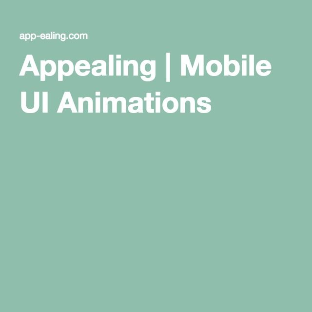 Appealing | Mobile UI Animations