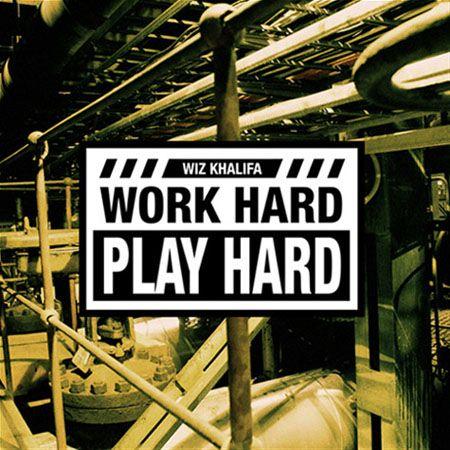 """New Music   Wiz Khalifa """"Work Hard Play Hard"""""""