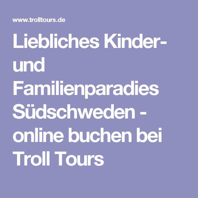 Liebliches Kinder- und Familienparadies Südschweden - online buchen bei Troll Tours