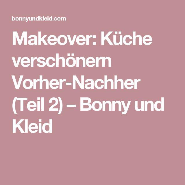 Makeover: Küche Verschönern Vorher Nachher (Teil 2