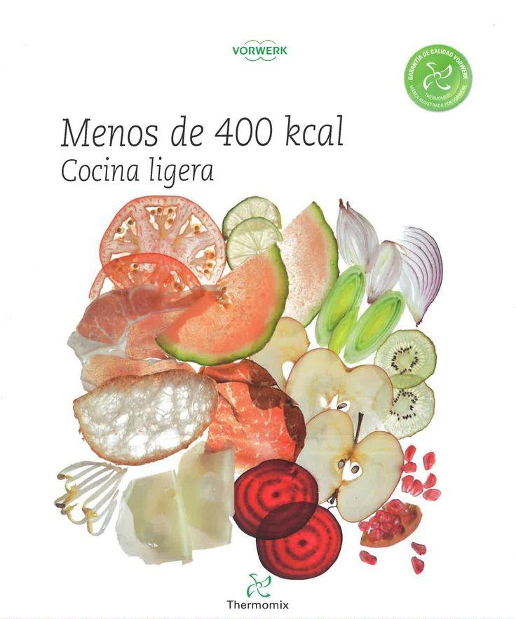 Menos de 400 kcal cocina ligera (thermomix) Recetario Thermomix)