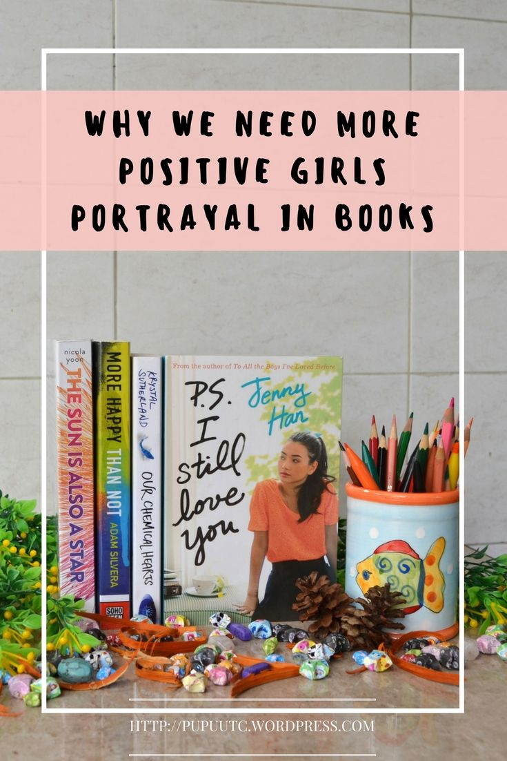 Why We Need More Positive Girls Portrayal in Books