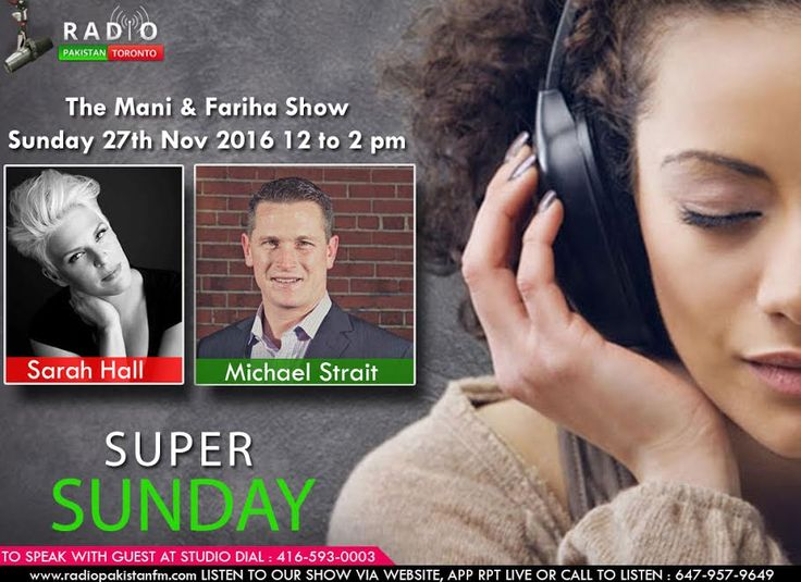 "LISTEN LIVE 27 Nov 2016 (Sunday) -#TheManiandFarihaShow - 12 to 2 pm EST tune into www.radiopakistan.fm for a great show! With Special Guests Sarah Hall, Michael Strait To speak with us at the studio call: 416.593.0003 It's a free phone app download by searching ""RPT Live""  Or can be heard online  http://radiopakistanfm.com/ Or by calling: Local no: 647 957 9649 We also have call in numbers for the U.S., U.K, and Australia!! US: 1-712-832-8026 Australia: 028-072-5100,  UK: 330-606-0"