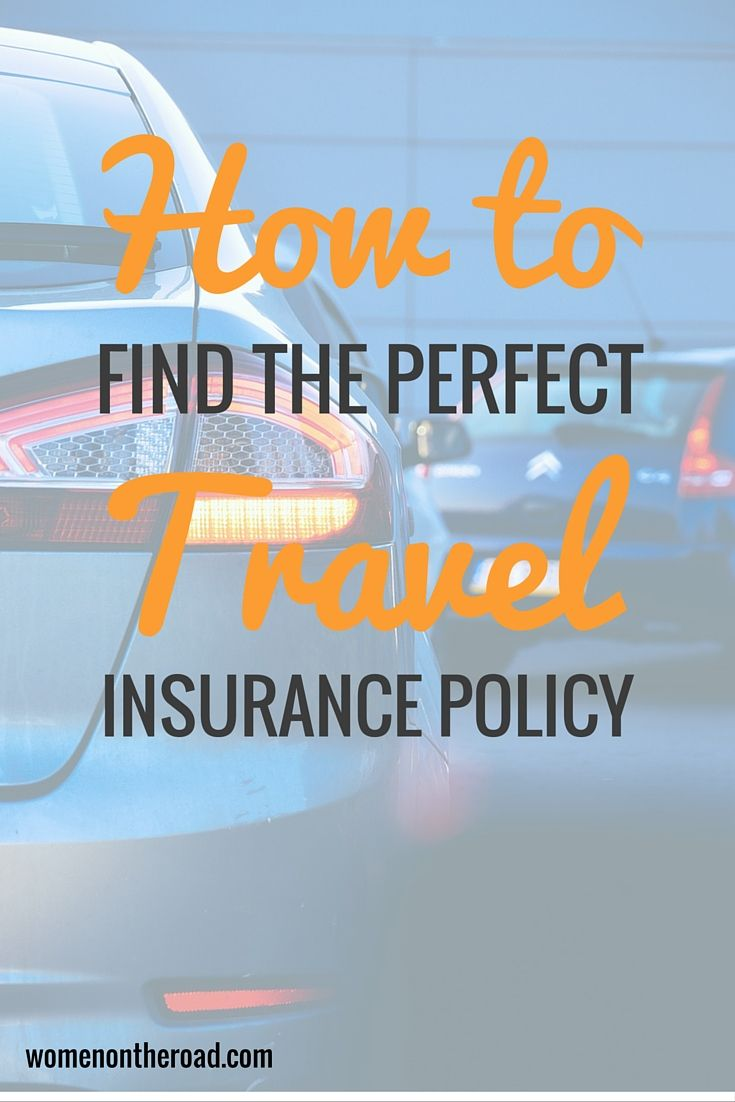 How to Find the Perfect Travel Insurance Policy - Women on the Road