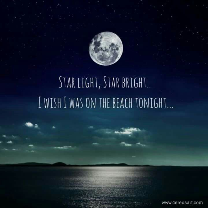 Star Light, Star Bright.  I Wish I Was On The Beach Tonight...