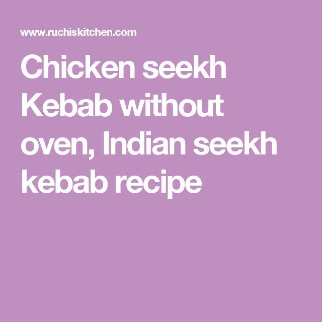 Chicken seekh Kebab without oven, Indian seekh kebab recipe