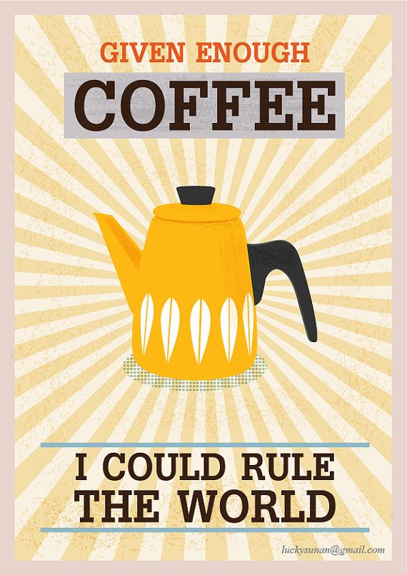 Given Enough Coffee I Could Rule the World!  Come to Bagels and Bites Cafe in Brighton, MI for all of your bagel and coffee needs!  Feel free to call (810) 220-2333 or visit our website www.bagelsandbites.com for more information!