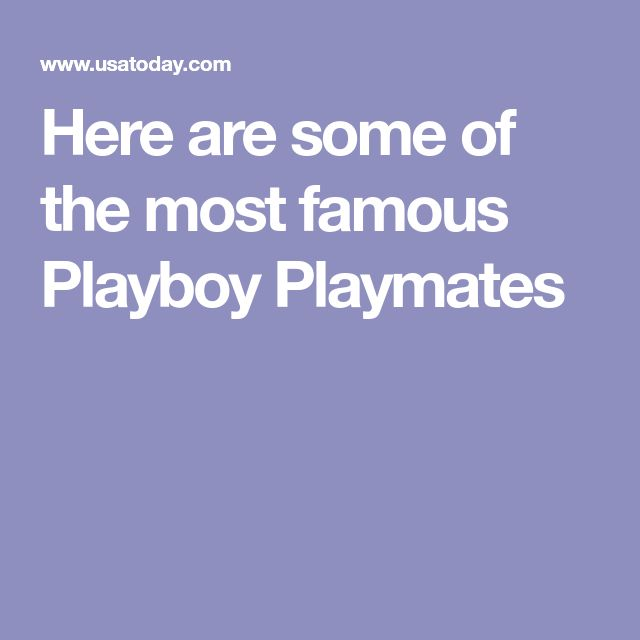 Here are some of the most famous Playboy Playmates