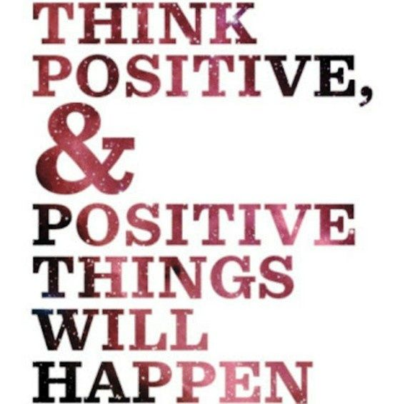 I try to stay positive.... So this will help... I hope lol.