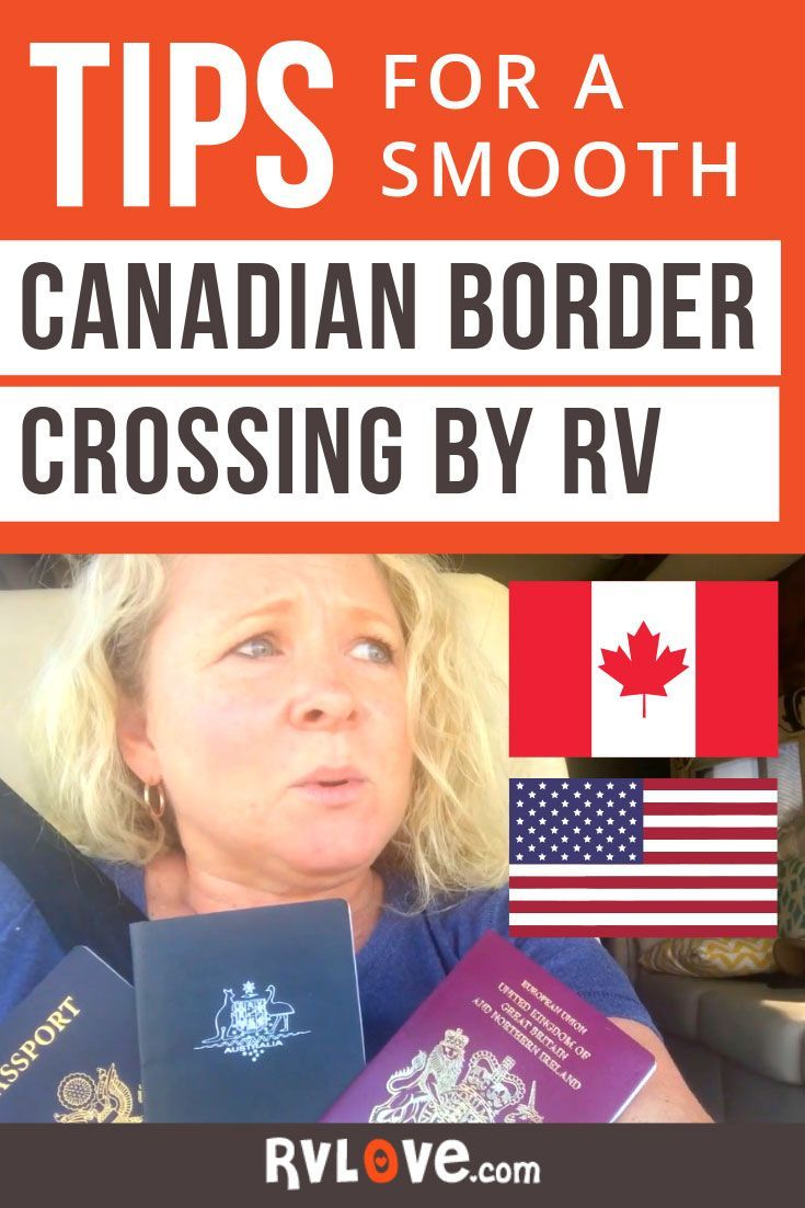 Crossing The Border From The Usa Into Canada With Your Rv What Are The Rules What Id And Documents Do You Need What Can Rv Road Trip Rv Travel Travel Money