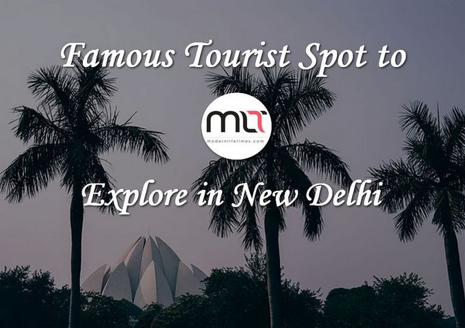 Famous #Tourist Spot to Explore in #NewDelhi | ModernLifeTimes #travel #destinations