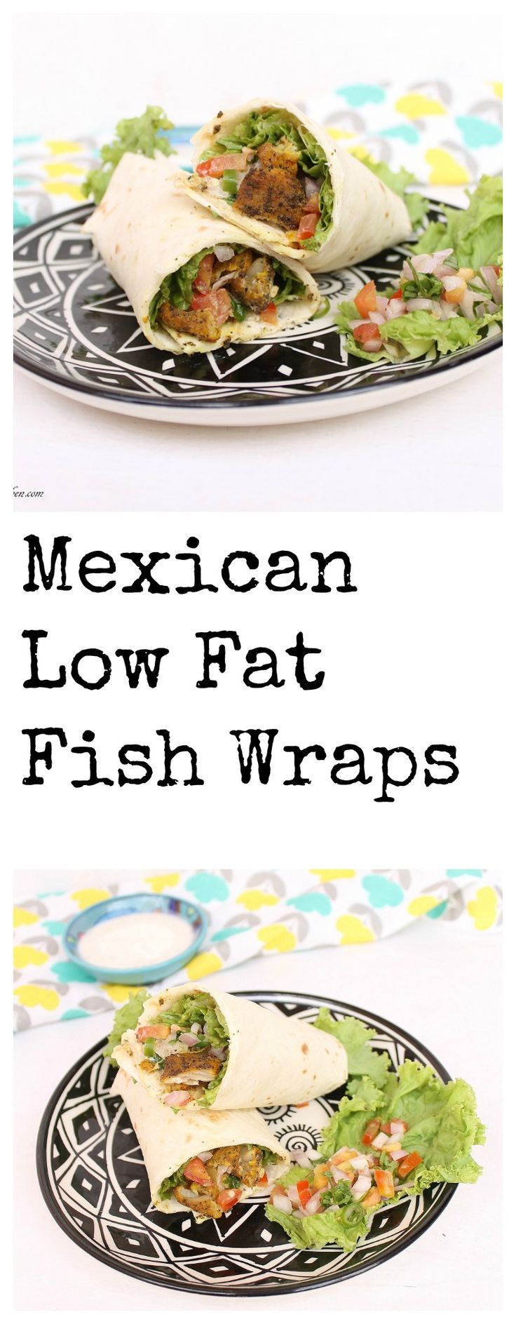 Mexican Low Fat Fish Wraps, FIsh wraps, low fat fish wraps, Mexican recipe.  #fish #Mexican #fishwraps #breakfast #snacks