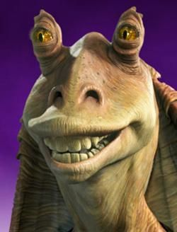 Jar Jar Binks... Where do I begin? What could I possibly say that hasn't been said before? Horrible, horrible character who adds no value and adds no humor. Additionally, I'd say that Gungans in general need to be rethought or reconceptualized.