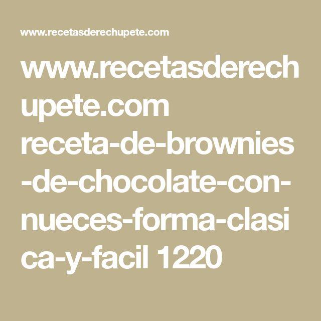 www.recetasderechupete.com receta-de-brownies-de-chocolate-con-nueces-forma-clasica-y-facil 1220