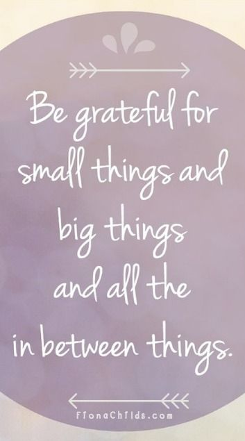 Be grateful for small things and big things and all the in between things. #grateful #gratitude