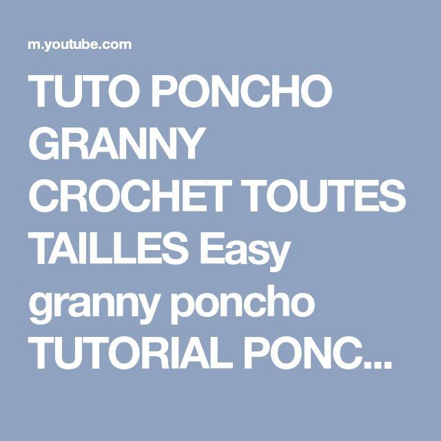 TUTO PONCHO GRANNY CROCHET TOUTES TAILLES Easy granny poncho TUTORIAL PONCHO GRANNY DE GANCHILLO - YouTube