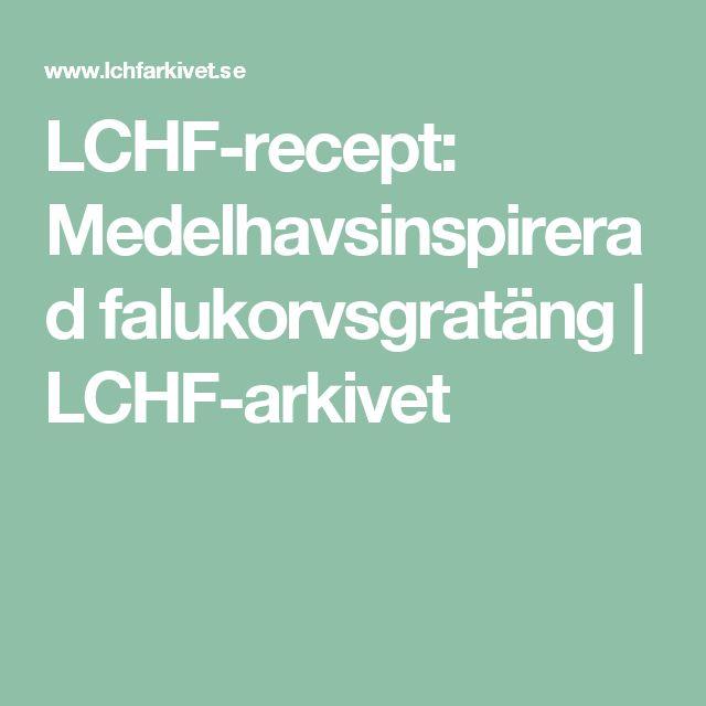 LCHF-recept: Medelhavsinspirerad falukorvsgratäng | LCHF-arkivet