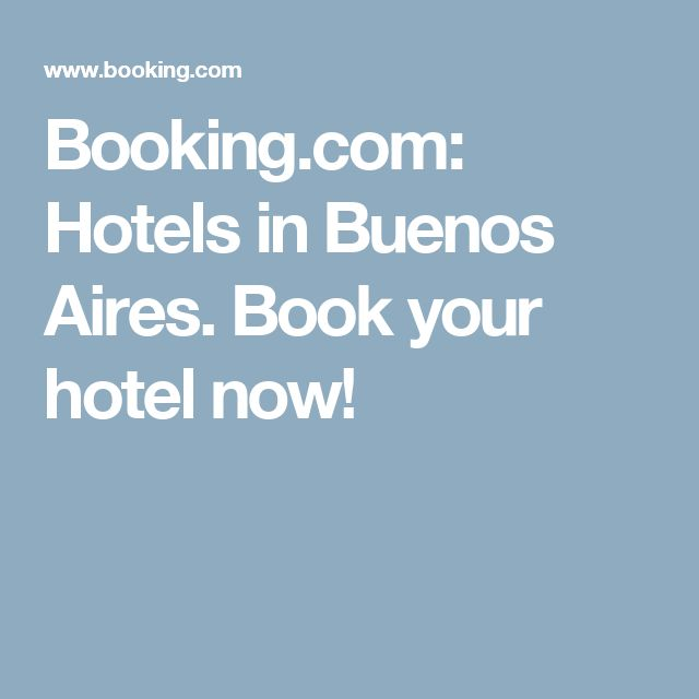 Booking.com:  Hotels in Buenos Aires.  Book your hotel now!