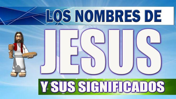 NOMBRES DE JESÚS -   QUE SIGNIFICAN- QUIEN ES JESUCRISTO