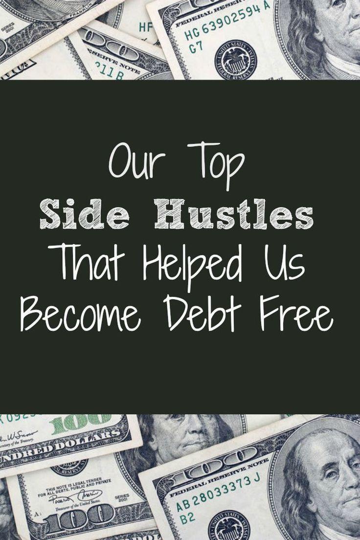 Our Top Side Hustles That Helped Us Get Debt Free | Tops ...