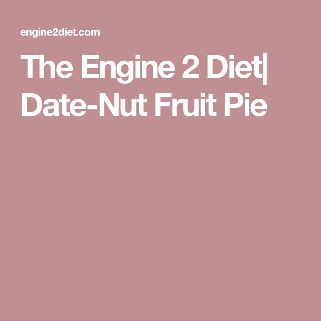 The Engine 2 Diet| Date-Nut Fruit Pie