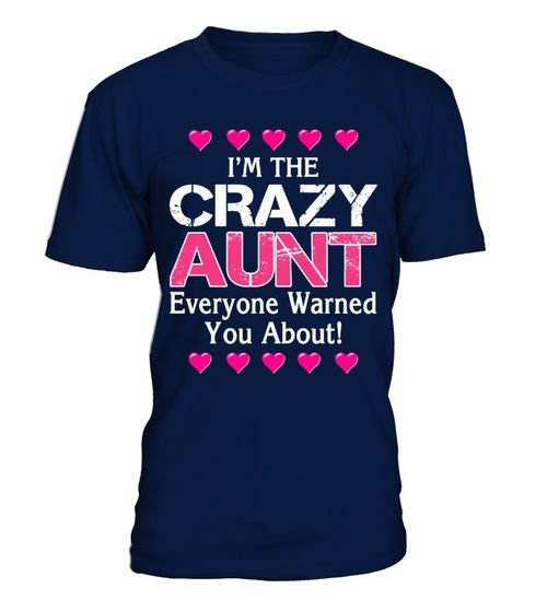 Im the crazy AUNT 1 DAY LEFT  (*Partner Link)