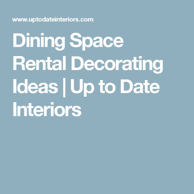 Dining Space Rental Decorating Ideas | Up to Date Interiors