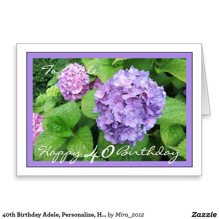 40th Birthday Adele, Personalize, Hydrangeas Greeting Card