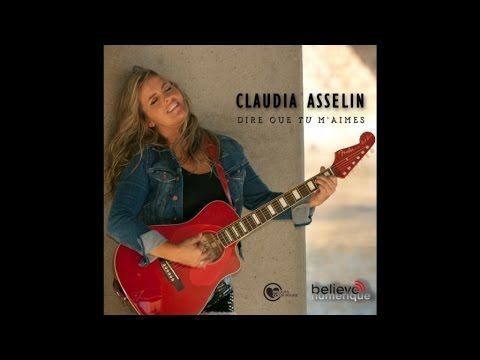 EP - Dire que tu m'aimes (Version rock) de Claudia Asselin