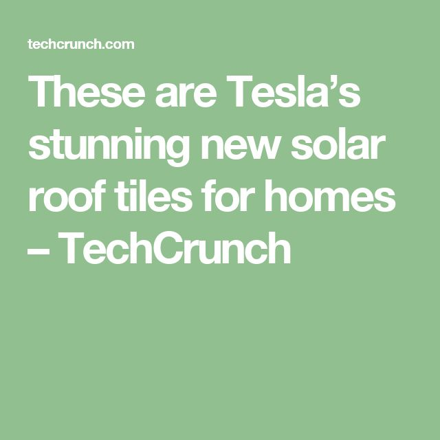 These are Tesla's stunning new solar roof tiles for homes – TechCrunch