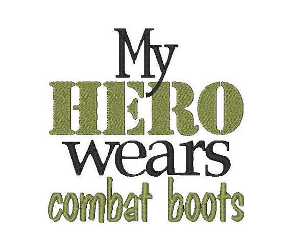 My hero wears combat boots - dedicated to my step son, my brother, my Dad, my Grandfather and all the brave men who serve under our proud flag and country.