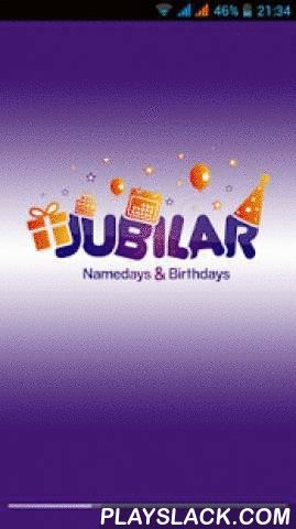 """Birthdays And Important Dates  Android App - playslack.com ,  Application """"JUBILAR"""" will help you to never forget your loved ones birthdays and name days, as well as important public holidays. This application will be especially useful for users whose countries celebrate name days, such as (Austria, Bulgaria, Croatia, Estonia, Finland, France, Germany, Greece, Hungary, Italy, Latvia, Lithuania, Poland, Russia, Slovakia, Sweden and Ukraine). So no more excuses, go out and celebrate!★★ With…"""