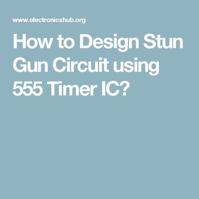 How to Design Stun Gun Circuit using 555 Timer IC?