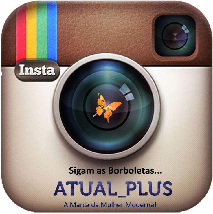 Siga a Atual também no insta!! Siga as borboletas e fique por dentro de tudo sobre nossas peças e novidades da Atual Plus!!