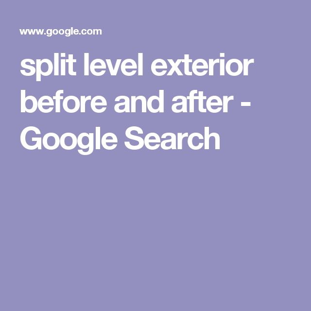 split level exterior before and after - Google Search