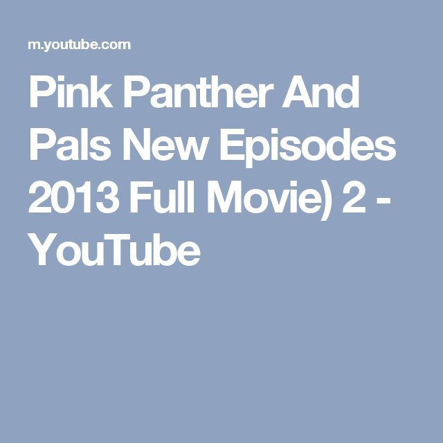 Pink Panther And Pals New Episodes 2013 Full Movie) 2 - YouTube