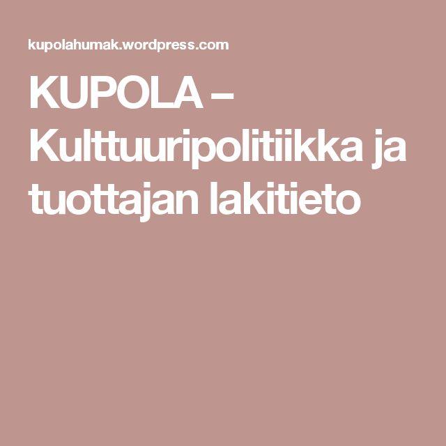 KUPOLA – Kulttuuripolitiikka ja tuottajan lakitieto