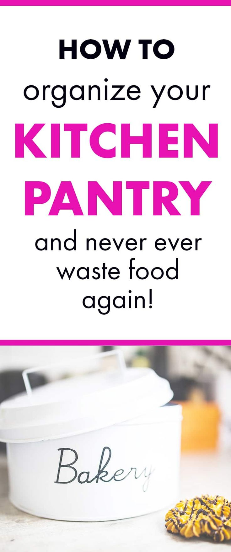 How to Organize Your Kitchen Pantry and Never Waste Food Again   Smart Mom Ideas