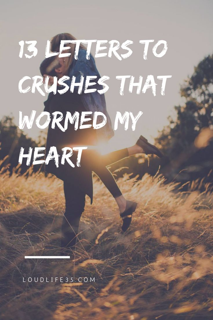 13 Letters To Crushes That Wormed My Heart | Loud Life