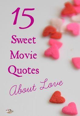 15 Sweet Movie Quotes About Love http://thestir.cafemom.com/entertainment/168113/15_romantic_quotes_for_valentines?utm_medium=sm&utm_source=pinterest&utm_content=thestir