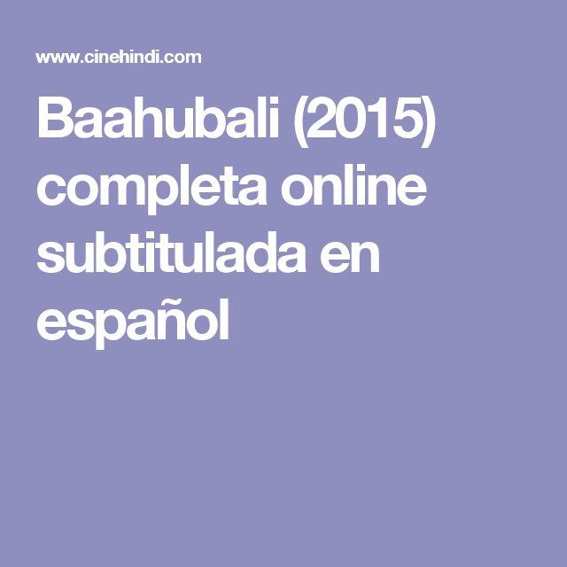 Baahubali (2015) completa online subtitulada en español