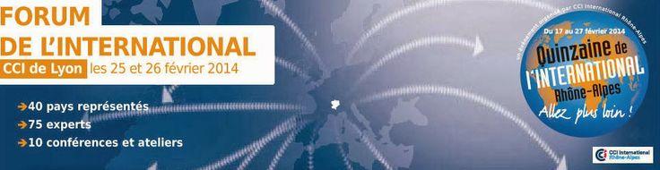 Forum de l'international CCI de LYON les 25 et 26 Fevrier 2014