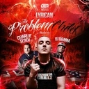 Lyrican - The Problem Child Hosted by DJ Drama x Charlie Sloth - Free Mixtape Download or Stream it