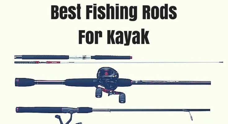 Best Fishing Rods For Kayak